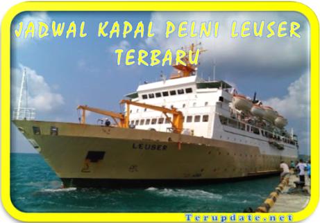 Jadwal Kapal Leuser Terbaru 2021 Terupdate