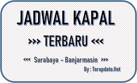 Jadwal Kapal Surabaya Banjarmasin