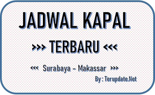 Jadwal Kapal Surabaya Makassar Terbaru