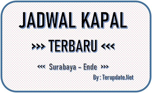 Jadwal Kapal Surabaya Ende