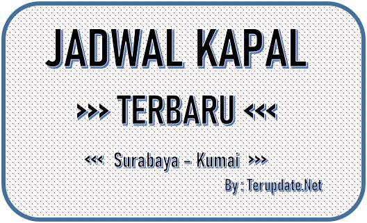 Jadwal Kapal Surabaya Kumai Terbaru 2020