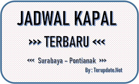Jadwal Kapal Surabaya Pontianak